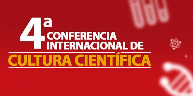 IV Conferencia de Cultura Científica congregará a 9 científicos de talla mundial