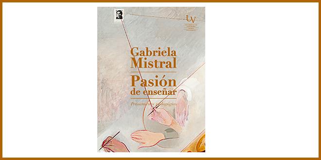 Presentan libro de Gabriela Mistral que recoge su visión de la educación