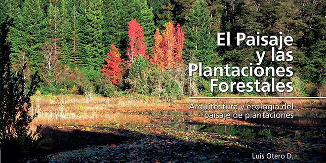 """Libro """"El paisaje y las plantaciones forestales"""""""