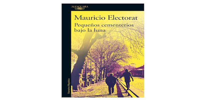 """Mauricio Electorat vuelve con """"Pequeños cementerios bajo la luna"""""""